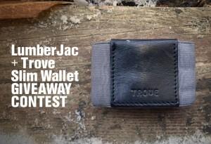 <b>LumberJac + Trove Slim Wallet Giveaway Contest</b>
