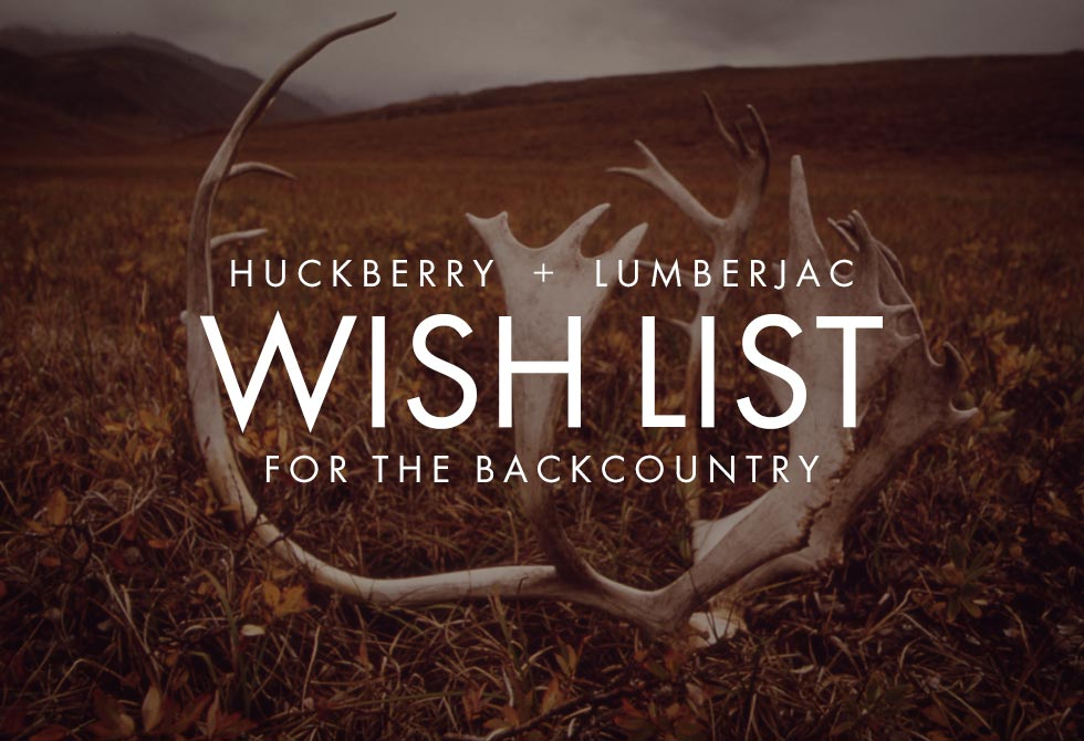 Huckberry-LumberJac-wish-list-